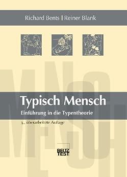 Typisch Mensch - Einführung in die Typentheorie von [Bents, Richard, Blank, Reiner]