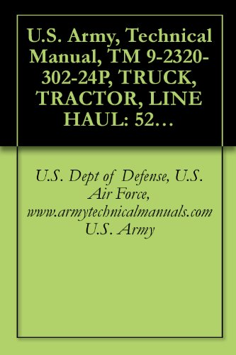 us-army-technical-manual-tm-9-2320-302-24p-truck-tractor-line-haul-52000-gvwr-6x4-m915a3-nsn-2320-01