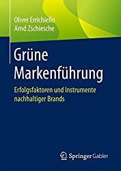 Grüne Markenführung: Erfolgsfaktoren und Instrumente nachhaltiger Brands