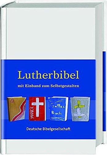 Lutherbibel zum Selbstgestalten: Sonderausgabe, ohne Apokryphen