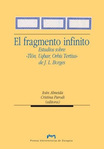 """El fragmento infinito. Estudios sobre """"Tlön, Uqbar, Orbis Tertius"""" de J.L. Borges"""