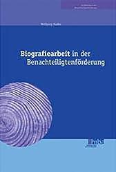 Biografiearbeit in der Benachteiligtenförderung