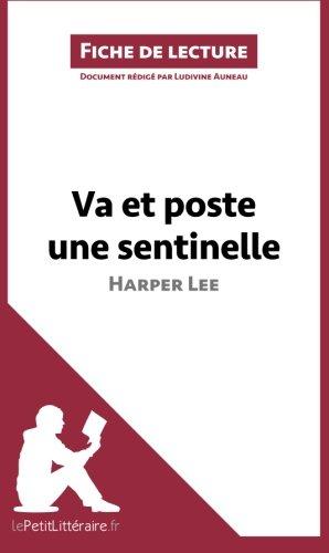Va et poste une sentinelle d'Harper Lee (Fiche de lecture): Rsum Complet Et Analyse Dtaille De L'oeuvre