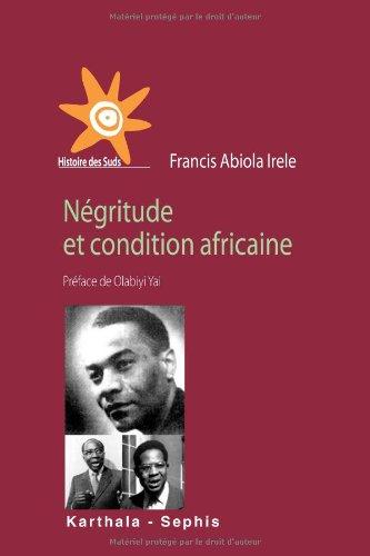 Négritude et condition africaine par Francis Abiola Irele