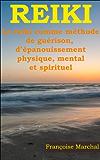 Reiki - Le reiki comme méthode de guérison, d'épanouissment physique, mental et spirituel