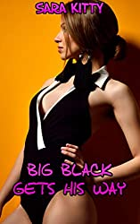 Big Black Gets His Way: First Time Interracial Taboo Man of the House Story (Ravished By Black Book 12)
