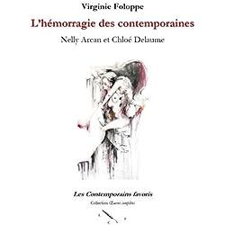 L'hémorragie des contemporaines : Nelly Arcan et Chloé Delaume