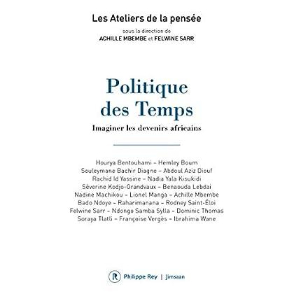 Politique des Temps - Imaginer les devenirs africains (02)