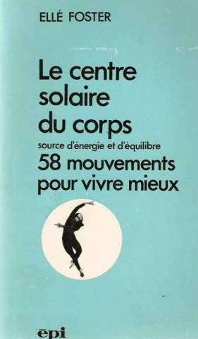 le-centre-solaire-du-corps-source-denergie-et-dequilibre-58-mouvements-pour-vivre-mieux