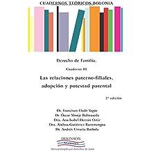 Derecho de familia. Cuaderno III. Las relaciones paterno-filiales, adopción y potestad parental