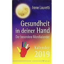 Gesundheit in deiner Hand: Der besondere Mondkalender 2019