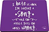 Hippowarehouse I Hate It When I'm Singing A Song and The Artist Gets The Words Wrong Alfombrilla de ratón Impresa Accesorio Base de Goma Negra 240 mm x 190 mm x 60 mm
