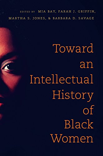 Toward an Intellectual History of Black Women (The John Hope Franklin African American History and Culture) (English Edition) -