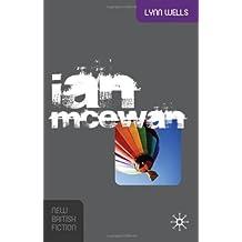 Ian McEwan (New British Fiction) by Dr Lynn Wells (2009-12-07)