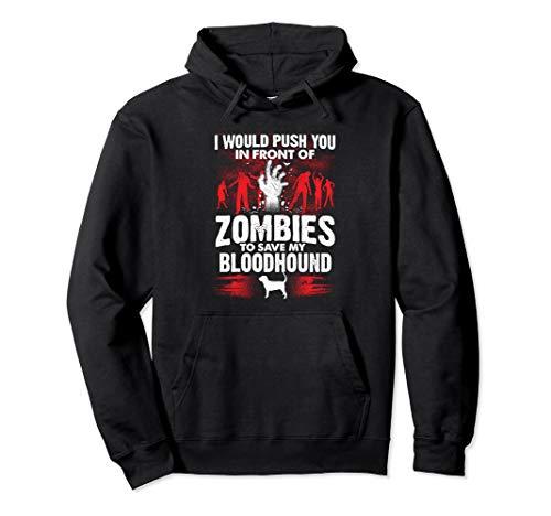 Schieben Sie vor Zombies Save Bloodhound Dog Pullover - Bloodhound Hunde Kostüm