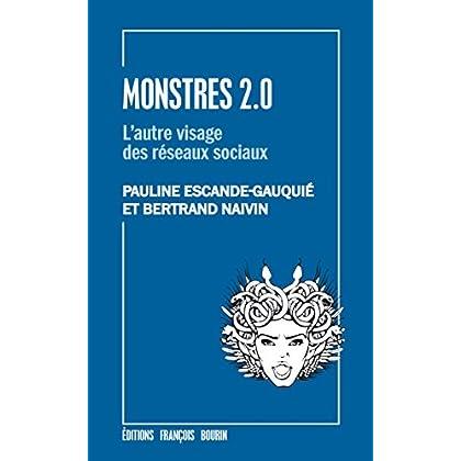Monstres 2.0: L'autre visage des réseaux sociaux