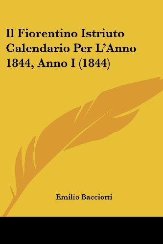 Il Fiorentino Istriuto Calendario Per L'Anno 1844, Anno I (1844)