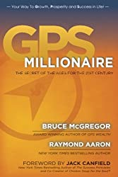 GPS Millionaire: The Secret of The Ages for the 21st Century