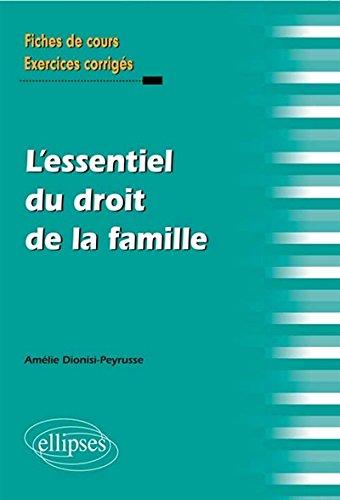 l'Essentiel du Droit de la Famille par Amélie Dionisi-Peyrusse