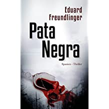 Pata Negra: Spanien-Thriller (Andalusien Trilogie Band 1)