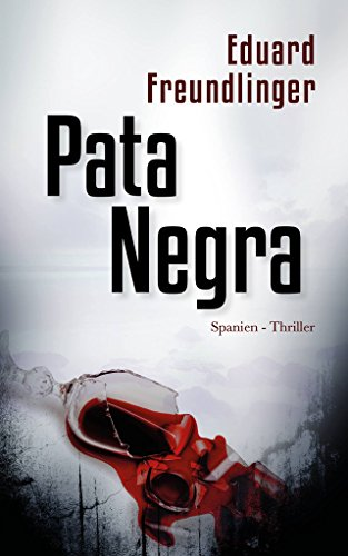 Pata Negra: Spanien-Thriller (Andalusien Trilogie Band 1) (German Edition)