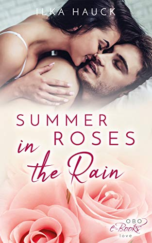 Summerroses in the Rain (Roses of Louisville 1) - College-romanze Adult, New
