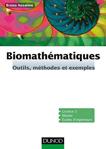 Biomathématiques - Outils, méthodes et exemples par Bruno Anselme