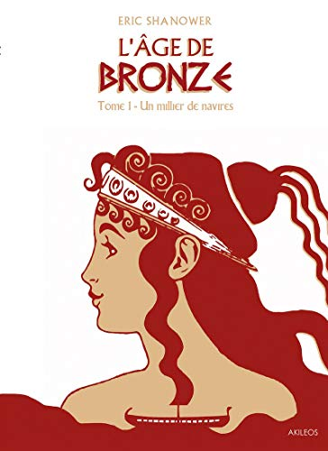 L'Âge de bronze T1: Un millier de navires par Eric Shanower