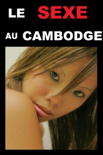 Cambodge : Le guide du sexe en voyage (Aphrodite France t. 3)