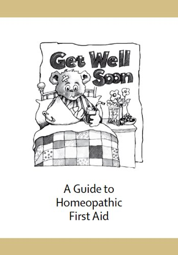 Get Well Soon : A Guide to Homeopathic First Aid eBook: Misha