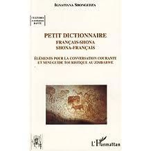 Petit dictionnaire français-shona shona-français: Eléments pour la conversation courante et mini guide touristique au Zimbabwe