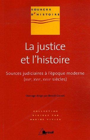 La justice et l'histoire : Sources judiciaires à l'époque moderne (16e, 17e, 18e siècles)