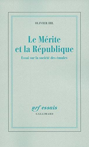 Le Mérite et la République: Essai sur la société des émules