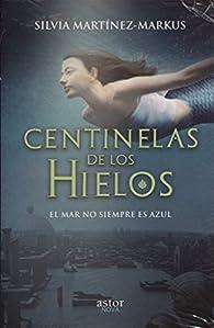 Centinelas de los hielos par Silvia Martínez-Markus