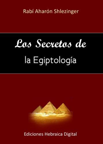 Los Secretos de la Egiptología por Aharón Shlezinger