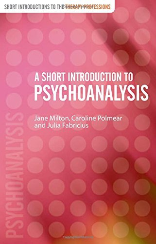 A Short Introduction to Psychoanalysis (Short Introductions to the Therapy Professions) by Jane Milton (2004-03-18)