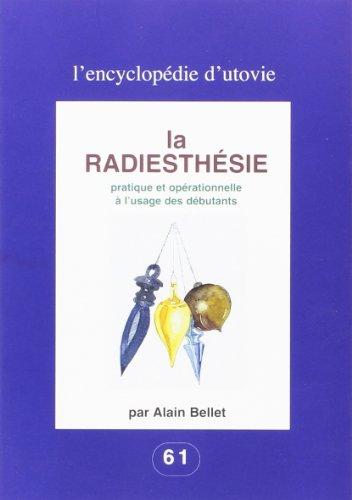 La radiesthesie par Alain Bellet