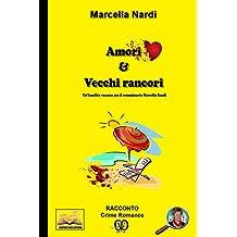 Amori & Vecchi Rancori: Un'insolita vacanza per il commissario Marcella Randi (Le indagini del commissario Marcella Randi Vol. 3)