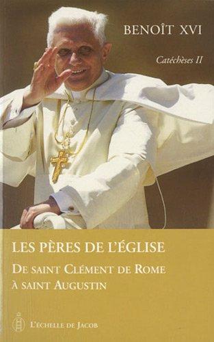 Catecheses tome II les peres de l eglise de saint clement de rome a saint augustin