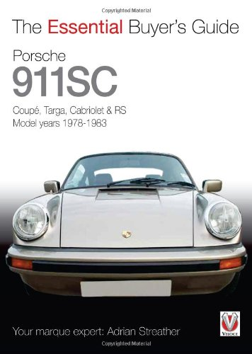 Porsche 911 SC: Coupe, Targa, Cabriolet & RS Model Years 1978-1983 (Essential Buyer's Guide)