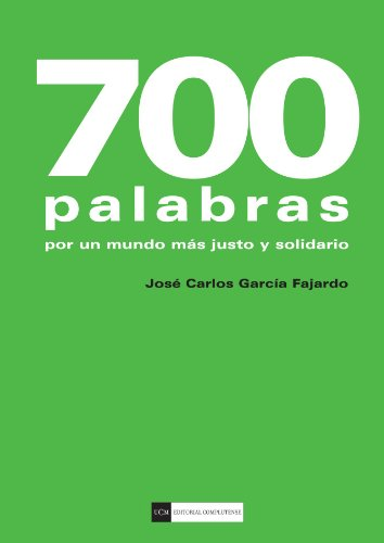 700 Palabras. Por Un Mundo Más Justo Y Solidario