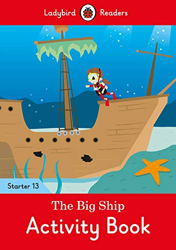 The Big Ship Activity Book - Ladybird Readers Starter Level 13 (Ladybird Readers Start/13)