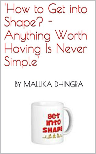 How to Get into Shape? - Anything Worth Having Is Never Simple!: A woman's book of getting in shape, looking, feeling and living real good! (English Edition) - Back Shaper