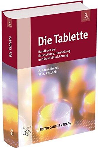 Die Tablette: Handbuch der Entwicklung, Herstellung und Qualitätssicherung (Der Pharmazeutische Betrieb)