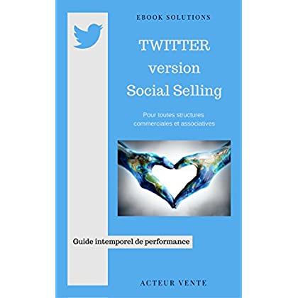 Twitter version Social Selling: Guide intemporel de performance