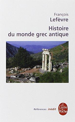 Histoire du monde grec antique par Francois Lefevre