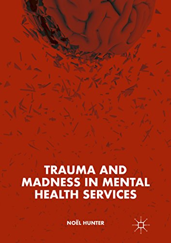 Trauma and Madness in Mental Health Services (English Edition)
