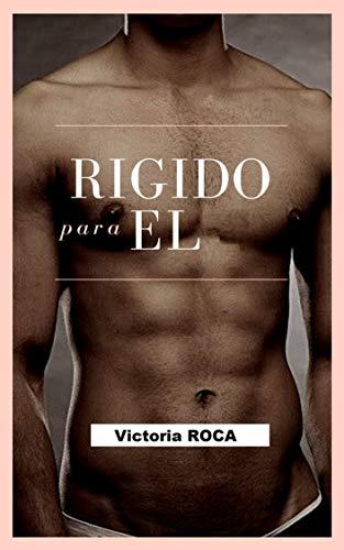 Rígido para él de Victoria ROCA