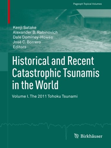 Historical and Recent Catastrophic Tsunamis in the World: Volume I. The 2011 Tohoku Tsunami (Pageoph Topical Volumes) (2013-09-17) par unknown