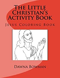 The Little Christian's Activity Book: Jesus Coloring Book (Volume 6)